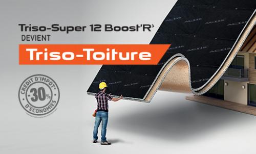 TRISO-SUPER 12 BOOST'R' devient TRISO-TOITURE !
